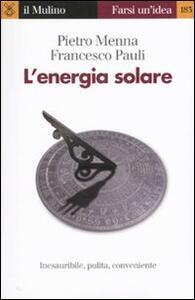 L' energia solare - Pietro Menna,Francesco Pauli - copertina