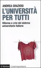 L' università per tutti. Riforme e crisi del sistema universitario italiano