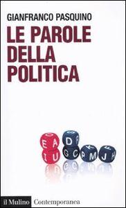 Libro Le parole della politica Gianfranco Pasquino