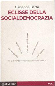 Libro Eclisse della socialdemocrazia Giuseppe Berta