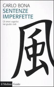 Sentenze imperfette. Gli errori cognitivi nei giudizi civili.pdf