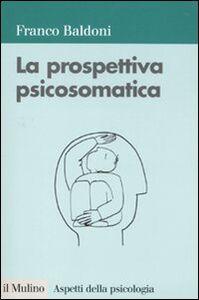 Libro La prospettiva psicosomatica Franco Baldoni