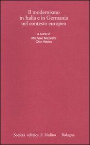 Foto Cover di Il modernismo in Italia e in Germania nel contesto europeo, Libro di  edito da Il Mulino
