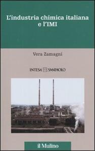L' industria chimica italiana e l'IMI. 1951-1983 - Vera Zamagni - copertina