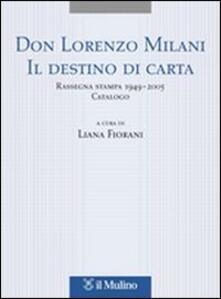Filmarelalterita.it Don Lorenzo Milani. Il destino di carta. Rassegna stampa 1949-2005. Catalogo Image