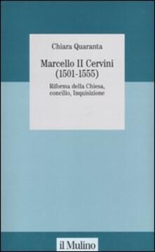 Marcello II Cervini (1501-1555). Riforma della Chiesa, Concilio, Inquisizione.pdf