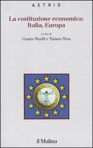 La costituzione economica: Italia, Europa - copertina