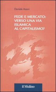Fede e mercato: verso una via islamica al capitalismo?