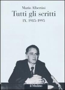 Tutti gli scritti. Vol. 9: 1985-1995. - Mario Albertini - copertina