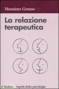 La relazione terapeutica - Massimo Grasso - copertina