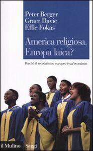 Libro America religiosa, Europa laica? Perché il secolarismo europeo è un'eccezione Peter L. Berger , Grace Davie , Effie Fokas