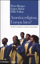 America religiosa, Europa laica? Perché il secolarismo europeo è un'eccezione