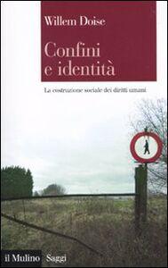 Libro Confini e identità. La costruzione sociale dei diritti umani Willem Doise