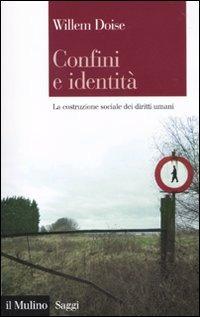Confini e identità. La costruzione sociale dei diritti umani di Willem Doise