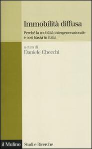 Immobilità diffusa. Perché la mobilità intergenerazionale è così bassa in Italia - copertina