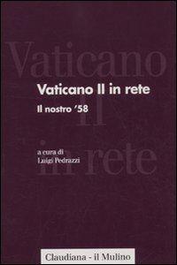 Libro Vaticano II in rete. Vol. 1: Il nostro '58.