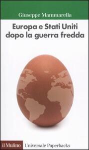 Europa e Stati Uniti dopo la guerra fredda - Giuseppe Mammarella - copertina