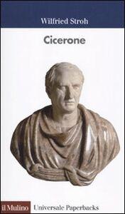 Foto Cover di Cicerone, Libro di Wilfried Stroh, edito da Il Mulino