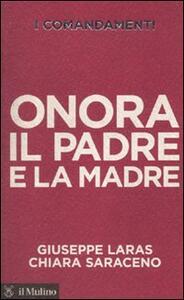 I comandamenti. Onora il padre e la madre - Giuseppe Laras,Chiara Saraceno - copertina