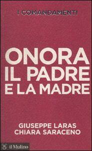 Libro I comandamenti. Onora il padre e la madre Giuseppe Laras , Chiara Saraceno