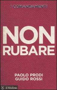 Libro I comandamenti. Non rubare Paolo Prodi , Guido Rossi