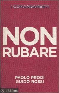 I comandamenti. Non rubare di Paolo Prodi