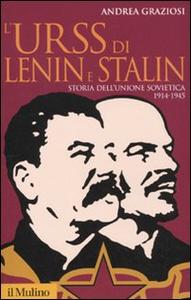 Libro L' Urss di Lenin e Stalin. Storia dell'Unione Sovietica, 1914-1945 Andrea Graziosi