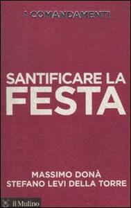 Libro I comandamenti. Santificare la festa Massimo Donà Stefano Levi Della Torre
