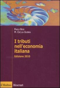 I tributi nell'economia italiana - Paolo Bosi,M. Cecilia Guerra - copertina
