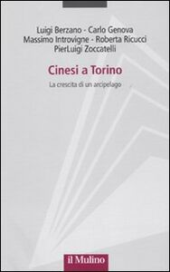Foto Cover di Cinesi a Torino. La crescita di un arcipelago, Libro di  edito da Il Mulino