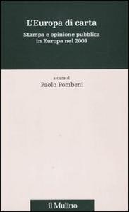 Libro L' Europa di carta. Stampa e opinione pubblica in Europa nel 2009