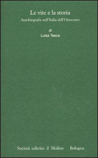 Le vite e la storia. Autobiografie nell'Italia dell'Ottocento