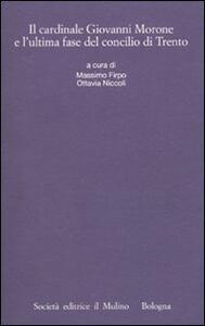 Il cardinale Giovanni Morone e l'ultima fase del Concilio di Trento - copertina