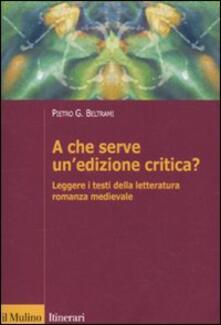 A che serve unedizione critica? Leggere i testi della letteratura romanza medievale.pdf
