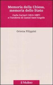 Memoria della Chiesa, memoria dello Stato. Carlo Cartari (1614-1697) e l'archivio di Castel Sant'Angelo