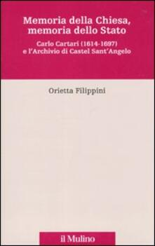 Memoria della Chiesa, memoria dello Stato. Carlo Cartari (1614-1697) e larchivio di Castel SantAngelo.pdf