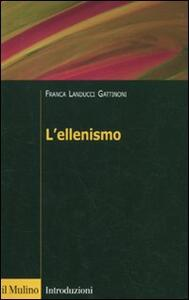 L' Ellenismo - Franca Landucci Gattinoni - copertina