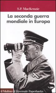 Libro La seconda guerra mondiale in Europa S. P. MacKenzie