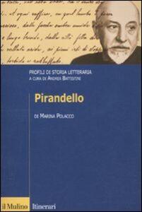 Foto Cover di Pirandello. Profili di storia letteraria, Libro di Marina Polacco, edito da Il Mulino