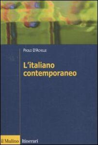 Libro L' italiano contemporaneo Paolo D'Achille
