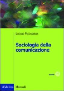 Libro Sociologia della comunicazione Luciano Paccagnella