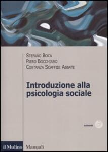 Introduzione alla psicologia sociale - Stefano Boca,Piero Bocchiaro,Costanza Scaffidi Abbate - copertina