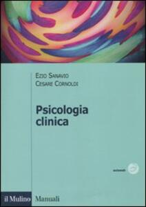 Psicologia clinica - Ezio Sanavio,Cesare Cornoldi - copertina