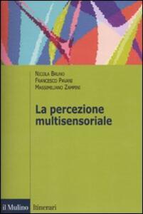 La percezione multisensoriale - Nicola Bruno,Francesco Pavani,Massimiliano Zampini - copertina