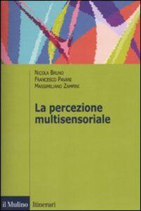 Foto Cover di La percezione multisensoriale, Libro di AA.VV edito da Il Mulino