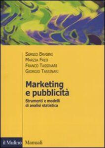 Libro Marketing e pubblicità. Strumenti e modelli di analisi statistica