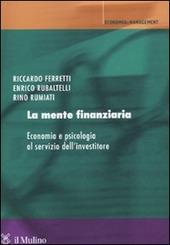 La mente finanziaria. Economia e psicologia al servizio dell'investitore