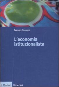 Foto Cover di L' economia istituzionalista, Libro di Bernard Chavance, edito da Il Mulino