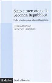 Stato e mercato nella Seconda Repubblica. Dalle privatizzazioni alla crisi finanziaria