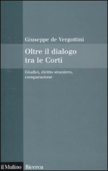 Fondazionesergioperlamusica.it Oltre il dialogo tra le Corti. Giudici, diritto straniero, comparazione Image